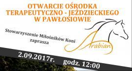 W sobotę otwarcie Ośrodka Terapeutyczno-Jeździeckiego w Pawłosiowie